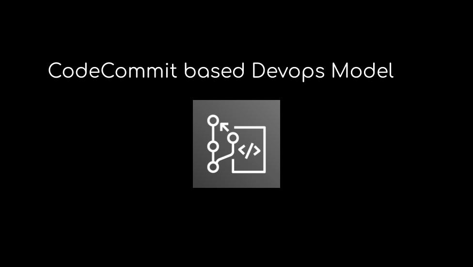 基于CodeCommit代码管理的无服务器架构Devops